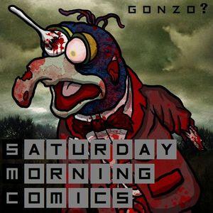 """Saturday Morning Comics #98 """"GONZO?"""""""