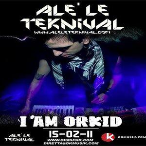 Alè Le Teknival 02.15.2011 - I Am Orkid