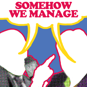 Somehow We Manage – Episode 4