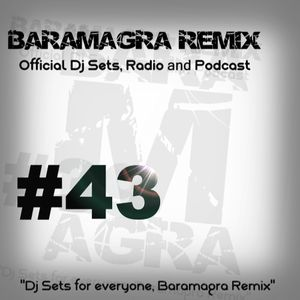 Baramagra Remix #43|DJ Sets, Radio and Podcast