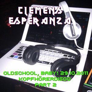 Clemens Esperanza - Oldschool, Baby! Kopfhörerdisco 29.10.2011 Part 2