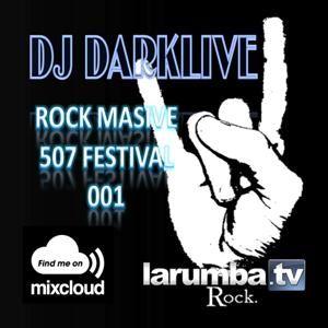 DJDARKLIVE @ ROCK MASIVE 507 FESTIVAL 001 2012