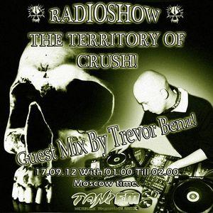 Trevor Benz - Live @ The Territory Of Crush Radio - (RUSSIA) [17-09-2012]