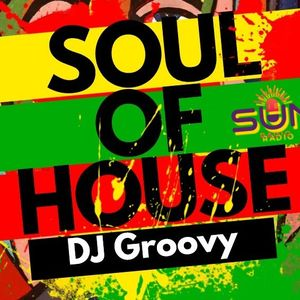 SOUL OF HOUSE | Guest Mix by DJ Groovy | sunradio.co