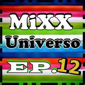 MIXX Universo [ep. 12]
