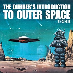 The Dubbers Introduction To Outer Space (2011)