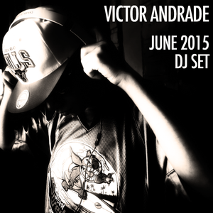 Victor Andrade - August 2015 DJ Set