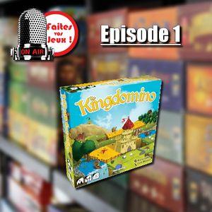Faites vos Jeux ! #1 - Kingdomino