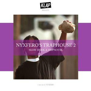 NYXFERO'S TRAPHOUSE MIX 2