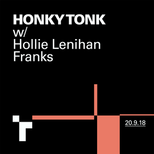 Honky Tonk with Hollie Lenihan-Franks - 19 September 2018