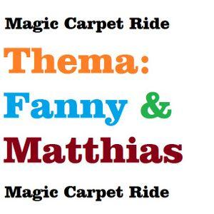 Magic Carpet Ride (Thema: Fanny & Matthias)