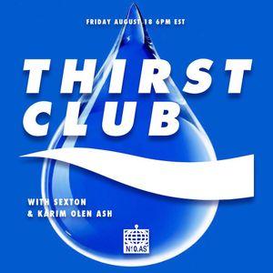 Thirst Club w/ Sexton & Karim Olen Ash 18/08/2017