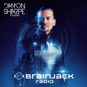 Damon Sharpe pres. Brainjack Radio Ep. 006