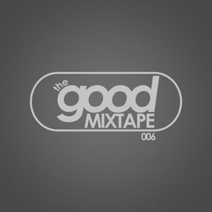 Mill presents The Good Mixtape - 006