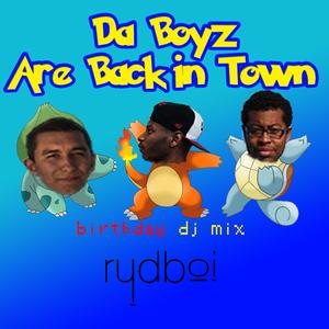 Da Boyz Are Back In Town