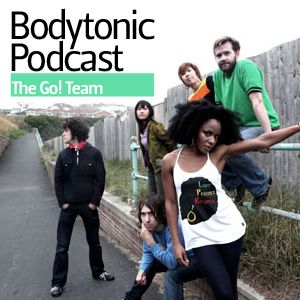 Bodytonic Podcast - The Go! Team