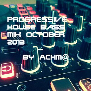 Progressive House Bass Mix October 2013 (20 Min) - By Achm@