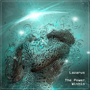 Lazarus - The Power Within - The Rebirth Session Episode 221 (17th May 2017)