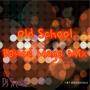 Old School Dance Mega Mix [161220C]
