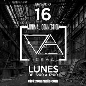 MINIMAL CONNECTION by VICERAL EPISODIO 016 - elektronaradio.com