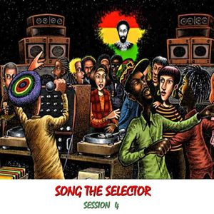 Song The Selector Session 4