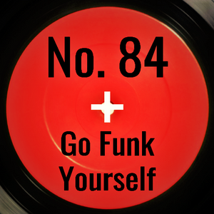 Heart + Soul #84 (Go Funk Yourself)
