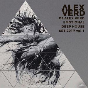 Dj ALEX VERD EMOTIONAL DEEP HOUSE SET 2017 vol.1