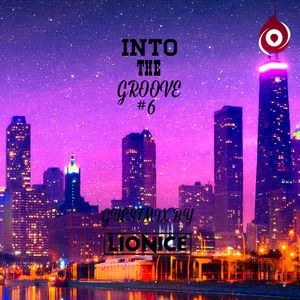 Into The Groove #6 (Guestmix By The Lionice)