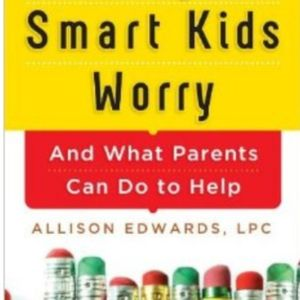027: Allison Edwards - Author of Why Smart Kids Worry