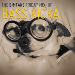 BimTaks Friday Mix-Up Volume Nine by Bass Kicka