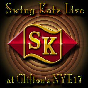 Swing Katz Live At Clifton's NYE 2017