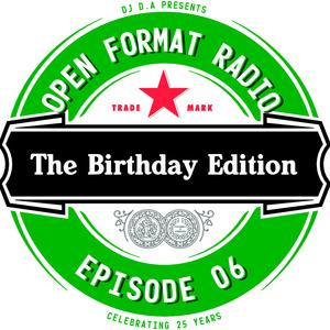 Open Format Radio - Ep. 06 (The Birthday Edition)