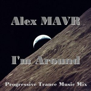 Alex MAVR - I'm Around