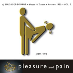 Pleasure and pain! Vol 7 - Part Two