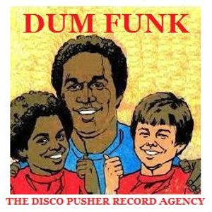 DUM FUNK Featuring: DJDANIELSUN as THE DISCO PUSHER