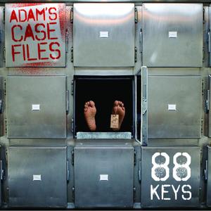 88-Keys - Adam's Case Files