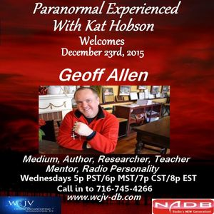 Paranormal Experienced with Kat Hobson 20151223 Geoff Allen