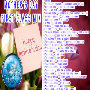 MOTHER'S DAY FIRST CLASS MIXTAPE#BADBAD