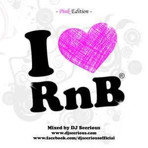 DJ Seerious - I Love RnB Pink Edition