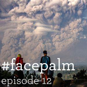 #Facepalm - Episode 12 - Η Ευγενής Μας Τύφλωση