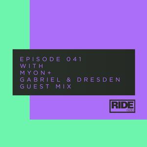 Ride Radio 041 with Myon + Gabriel & Dresden Guest Mix