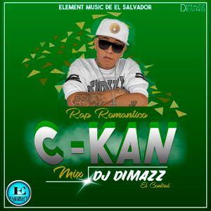 C- Kan Mix (Rap Romantico) By DJ Dimazz - Element Music de El Salvador 2017