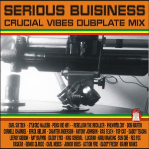 Serious Business - Crucial Vibes Soundsystem 100% Dubplate Mix selected by Crucial B