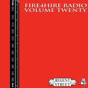 Fire 4 Hire Radio Vol. 20 by Regent Street