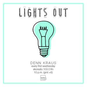 """Denn Kraus - """"Lights Out"""" 009 / part 2 / 01.06.16"""