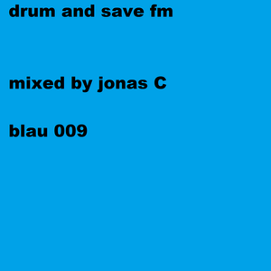 drum and save fm 009  blau mixed by jonas C
