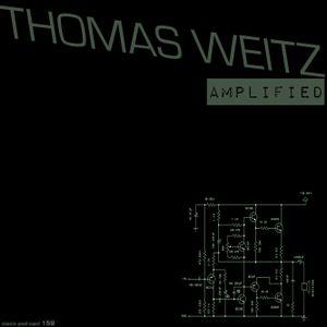Thomas Weitz - Amplified