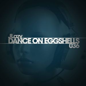 JLazy - Dance On Eggshells Podcast
