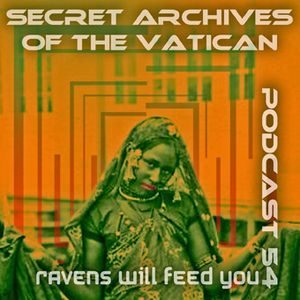 Ravens Will Feed You - Secret Archives of the Vatican Podcast 54