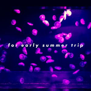 for early summer trip